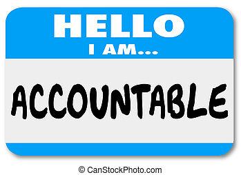 你好, 我, 上午, accountable, 名牌, 責任, 替罪羊