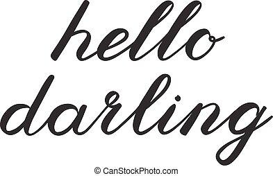 你好, 親愛的, 刷子, lettering., 漂亮, 書法