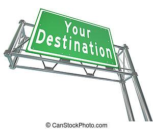 你, 目的地, 詞, 上, 綠色, 高速公路, 路標, 指引, 你, 到, 你, 要求, 位置, 吸引力, 或者,...
