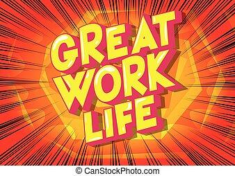 偉大, 工作, 生活