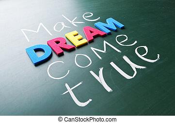 做, 你, 夢想, 來, 真實