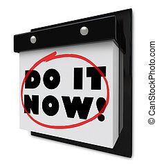 做, 它, 現在, 牆日歷, 緊急, 要求, 最終期限