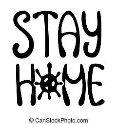 動機づけである, 検疫, slogan., 黒, 滞在, lettering., 家
