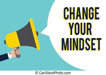単語, 執筆, テキスト, 変化しなさい, あなたの, mindset., ビジネス 概念, ∥ために∥, リプレース, あなたの, 信念, 考えの方法, 精神, 道, シグナル, 表示, スピーカー, 発表, 驚かすこと, 原稿, シンボル, warning.