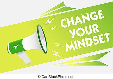 単語, 執筆, テキスト, 変化しなさい, あなたの, mindset., ビジネス 概念, ∥ために∥, リプレース, あなたの, 信念, 考えの方法, 精神, 道, メッセージ, 警告, 原稿, 発表, 驚かすこと, 信号, スピーカー, convey.
