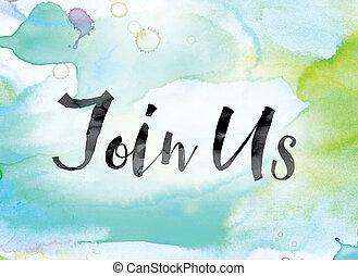 参加しなさい, カラフルである, 単語, 私達, 水彩画, インク, 芸術