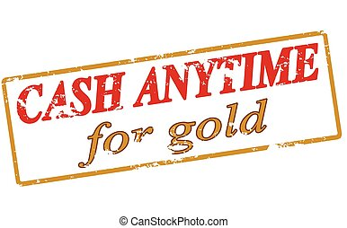 在任何时候, 现金, 金子