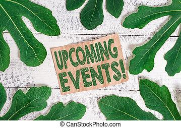 執筆, 取得, ビジネス, events., ∥あるいは∥, テキスト, まもなく, 場所, happens, 意志, 単語, 計画された, 概念, occasion., もの, upcoming