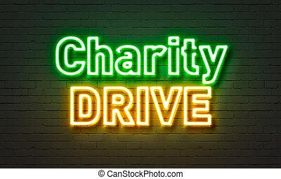 壁, ネオン, ドライブしなさい, 印, バックグラウンド。, れんが, 慈善