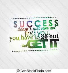 外に出なさい, あなたの, 成功, 得なさい
