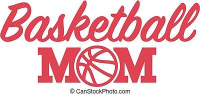 妈妈, 篮球