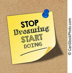 始めなさい, 止まれ, 夢を見ること