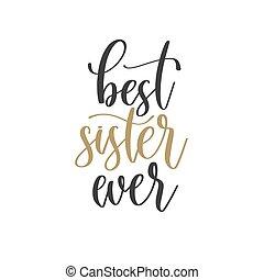 姐妹, 曾經, 引用, 短語, 動机, 字母, 手, 最好, 靈感, -, 題字, 積極, 正文