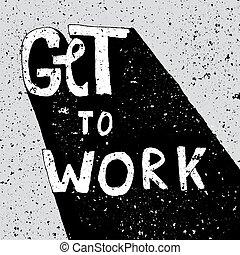 字母, 工作, 得到, 海報, 鼓勵, grunge