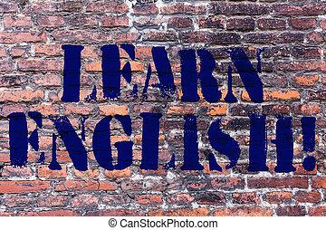 学びなさい, 概念, 芸術, 知識, 言語, 壁, テキスト, 得なさい, 動機づけである, 意味, wall., 書かれた, 落書き, 利益, english., 新しい, 手書き, 呼出し, れんが, 勉強しなさい, のように