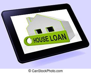 家, ローン, 家, タブレット, ショー, クレジット, 借用, そして, 抵当