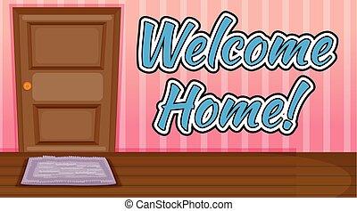 家, 歓迎