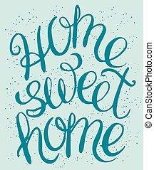 家, 甘い