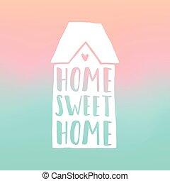 家, home., 甘い