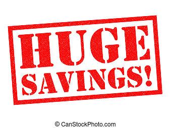 巨大, savings!
