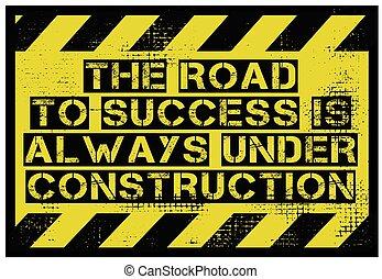 建設, 引用, 下に, 道, 成功, always, 動機づけ