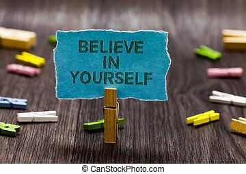 引用, 原稿, テキスト, 印, 提示, 動機づけ, 信じなさい, design., 写真, yourself., 自信, 考え, 通知, クリップ, 資本, 励ますこと, シンボル, ボール紙, 板, 誰か, 概念