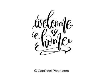 引用, 家, 歓迎, 碑文, 手, ポジティブ, レタリング