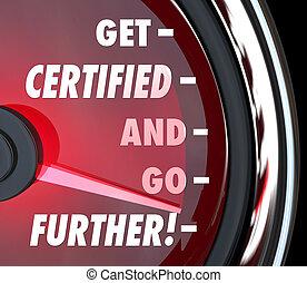 得なさい, 証明される, そして, 行きなさい, さらに, 速度計, 証明, 免許証, q