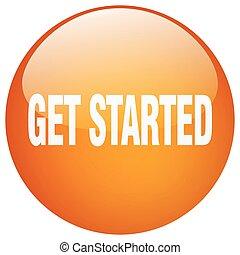 得なさい, started, ボタン, 隔離された, オレンジ, 押し, ラウンド, ゲル