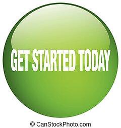 得なさい, started, ボタン, 隔離された, 緑, 押し, ラウンド, 今日, ゲル