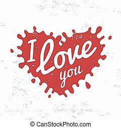 心, 愛, 字母, 情人節, 形狀, 墨水, 標識語, design., concept., 結構, 背景。, 飛濺, retro, 你, 紅色 grunge, 符號, 婚禮, illustration., 明信片, 下降, 明亮, 矢量, 或者