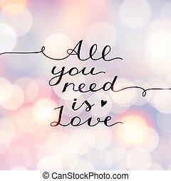 必要性, すべて, 愛, あなた