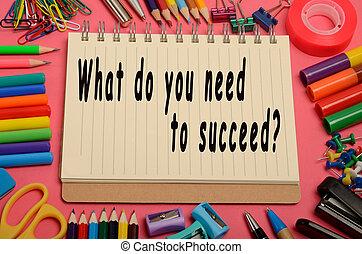 必要性, 何か, succeed?, あなた