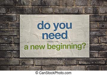 必要性, 新しい, あなた, 施しを請う