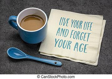 忘れなさい, 生きている, メモ, 年齢, あなたの, 生活, インスピレーションを与える