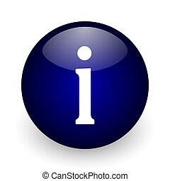 情報, 青, グロッシー, ボール, 網, アイコン, 白, バックグラウンド。, ラウンド, 3d, render, button.