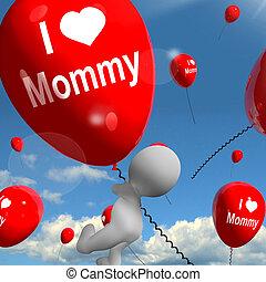 情愛が深い, 愛, mommy, 感情, 母, 風船, ショー