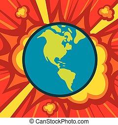 惑星, 地球, catastrophe), 爆発しなさい, (world, 地球
