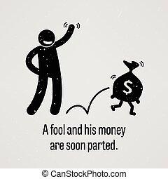 愚か者, お金, 彼の, parte, まもなく