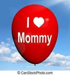 愛, mommy, 感情, 母, balloon, 愛着, ショー