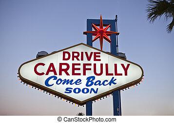 慎重に, ドライブしなさい