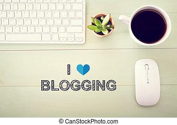 我, 愛, blogging, 概念, 由于, 工作站