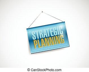 戦略上の計画, 旗, 掛かること
