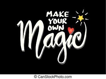 所有するため, 作りなさい, magic., quote., インスピレーションを与える, あなたの