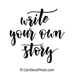 所有するため, -, 物語, インスピレーションを与える, あなたの, 書きなさい, レタリング