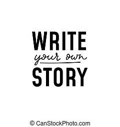 所有するため, 物語, インスピレーションを与える, 書きなさい, あなたの, レタリング