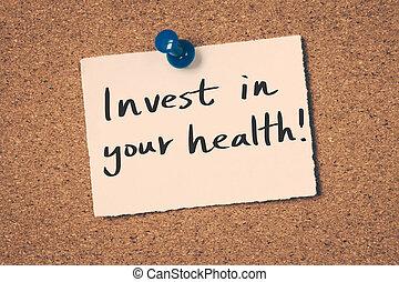 投資しなさい, 健康, あなたの