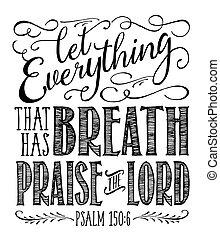 持つ, 称賛, 主, すべて, 呼吸, そうさせられた