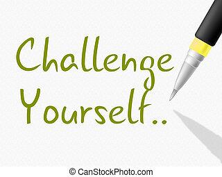 挑戦, 動機を与えなさい, あなた自身, ∥示す∥, 断固とした, 忍耐力