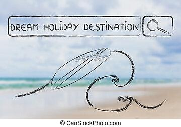 捜索しなさい, 休日, 夢, 目的地